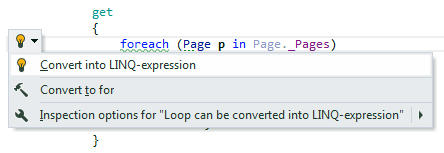 <strong>Use LINQ Instead of a Loop</strong><br /><em>ReSharper detects a foreach loop that can be converted into a LINQ query and suggests to do so for the sake of code compactness and readability.</em><br /><br />