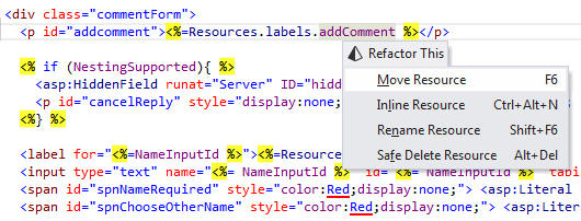 <strong>Refactoring Resource Entries</strong><br /><em>ReSharper provides several refactorings for resource entries. For example, it helps you quickly move a resource entry to a different resource file and auto-update its usages along the way.</em><br /><br />