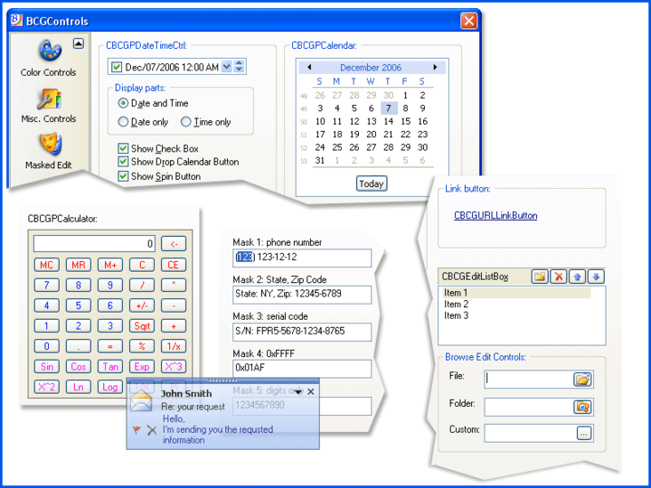 <strong>Advanced GUI controls</strong>: BCGControlBar Library also includes a set of advanced GUI controls such as date/time picker, calculator, masked edit, popup (alert) window, link control and more<br /><br />