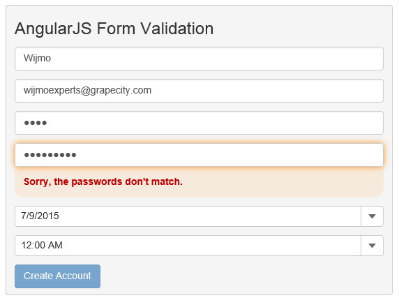 <strong>Validation</strong>: Use the wjValidationError directive to validate fields using HTML5 native validation or AngularJS's form validation. <br /><br />