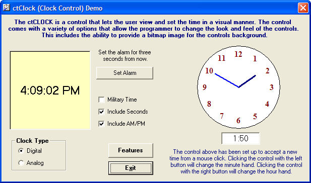 <strong>ctClock</strong>: The ctClock control comes with its own styles for analog and digital clocks, or the programmer can override the style with a bitmap image. It continually scans the system time for the current time.<br /><br />