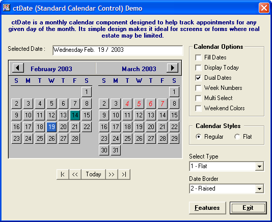 <strong>Monthly Calendar</strong>: The ctDate control presents one or two months at a time and then allows the user to view and optionally select one of those dates.<br /><br />