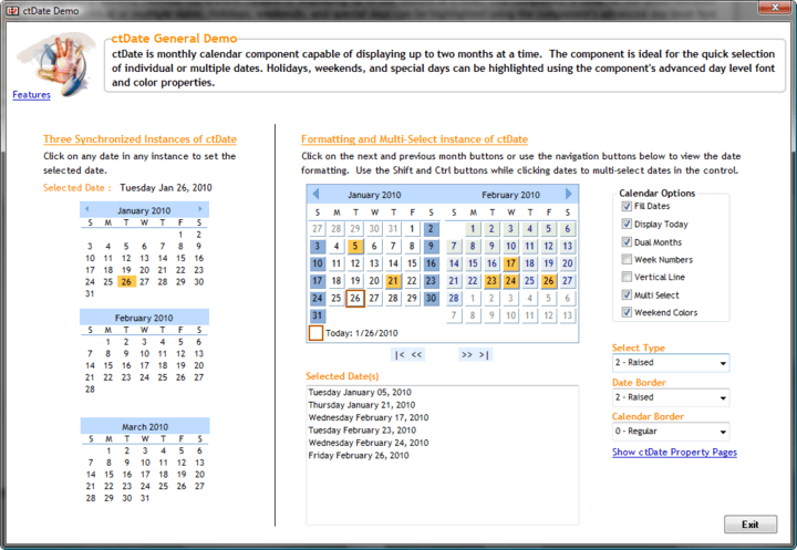 <strong>ctDate</strong>: ctDate is a quick and simple way to add date presentations and date selection capability. ctDate is a visual representation of a monthly calendar presenting one or two months at a time. For date selection end users need only to click on the desired date.  Display options include independent weekend colors, independent date colors, navigation buttons, and a variety of border options for the selected and unselected dates.<br /><br />
