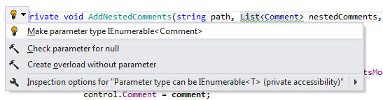 <strong>Parameter Type too Specific</strong>: ReSharper detects that a parameter could be of a more generic type and suggests changing it to IEnumerable<T>. <br /><br />