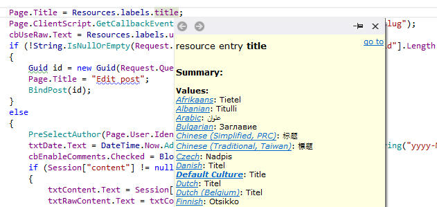 Quick Info for Resource Entries: ReSharper's Quick Documentation feature works for resource names, giving you an overview of resource values in all cultures defined in your solution.