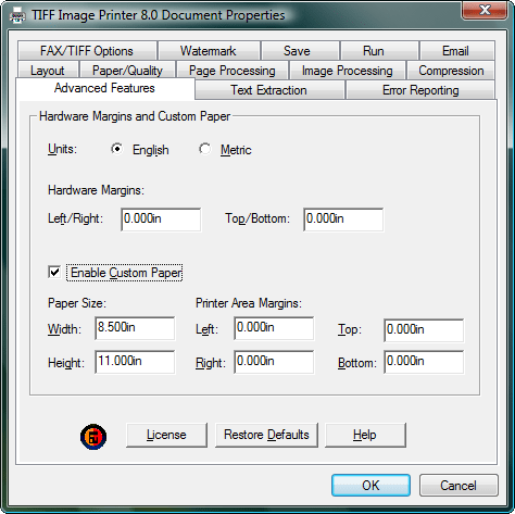<strong>Advanced Features</strong>: The Advanced Features allow you to control the paper size and margins of the printer. Units - Determines the unit of measure used to enter any hardware margins and paper size options. Choose English to enter the measurements in inches or Metric to enter the units in centimeters. You can enter units with up to three digits of accuracy, or to an eighth of an inch (0.125in or 0.318cm). Hardware Margins - The hardware margins option allows you to customize the size of the printer-supplied edge on your outputted image. Hardware margins cannot be larger than 1.00in (2.54cm) on each side of the paper. Left/Right - Enter the Left and Right hardware margins settings into the appropriate fields. Top/Bottom - enter in the Top and Bottom hardware margin settings into the appropriate fields. Enable Custom Paper - Enable this checkbox to use a custom paper size for your outputted image file. Note that this selection overrides any other paper size selections that you have set. Paper Size: Enter the desired Width and Height for the custom paper size. Printer Area Margins: Enter the desired Left, Right, Top, and Bottom printer area margin settings for the custom paper size. The combined Left and Right printer area margins must be less than the Width of the custom paper. The combined Top and Bottom printer area margins must be less than the Height of the custom paper.<br /><br />